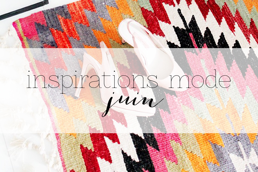 inspirations de mode #juin 1